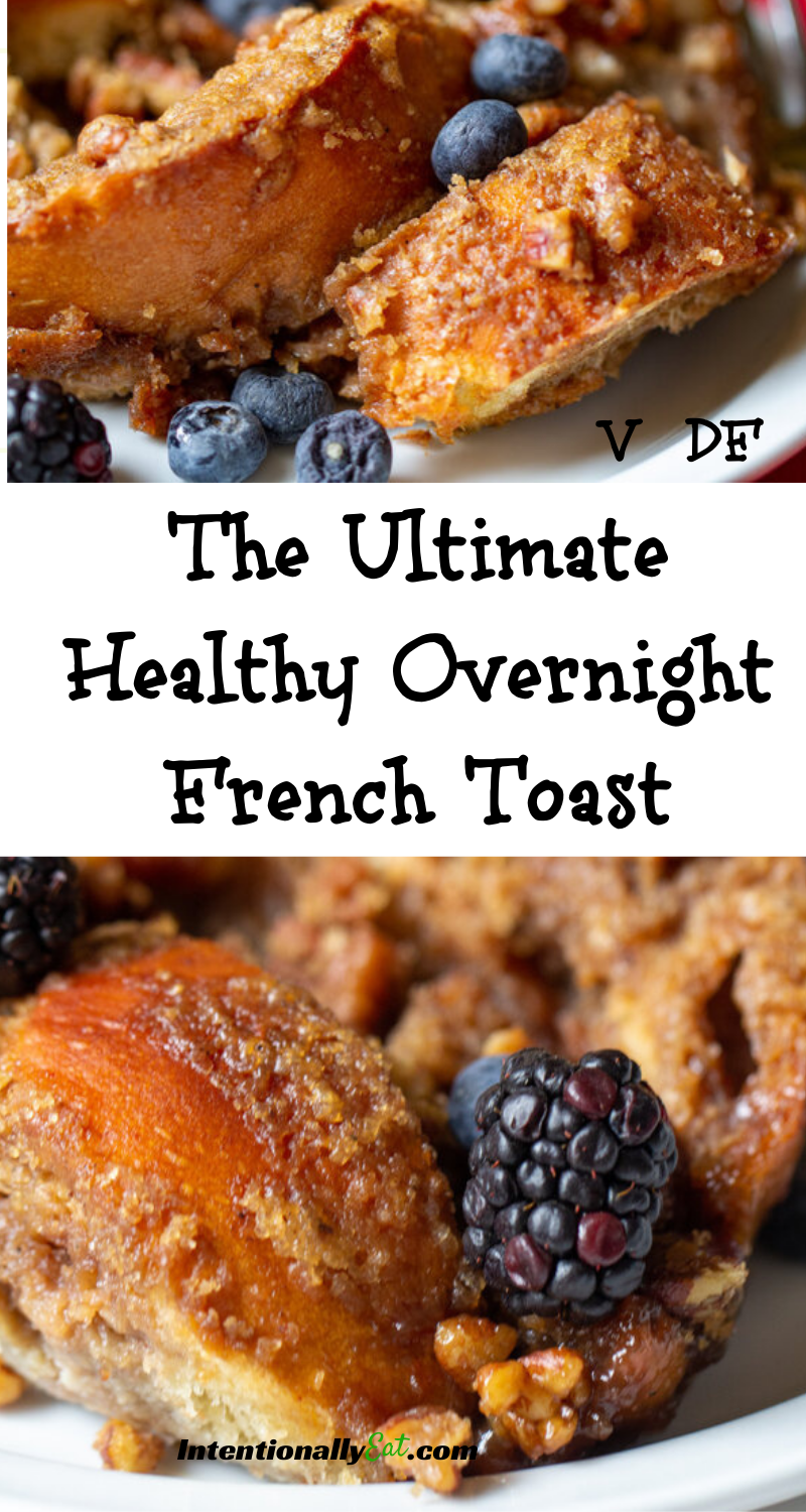 image of the pin for the ultimate healthy overnight french toast recipe by intentionally eat with cindy newland
